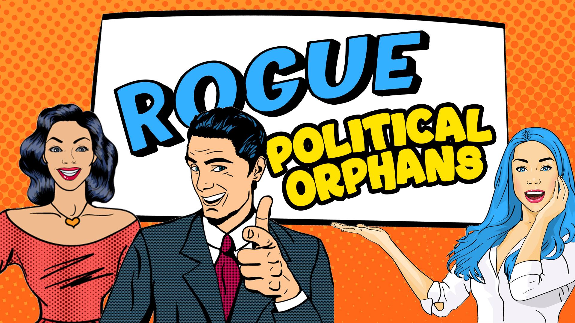 Rogue Political Orphans Episode 1