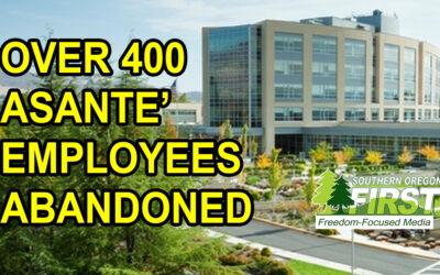 Asante' Rogue Regional Abandons 454 Employees, 180 Nurses, Pays Travelers Double, Harasses Contractors.